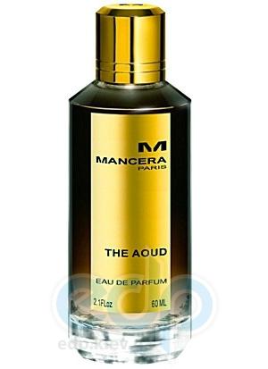 Mancera The Aoud - парфюмированная вода - 120 ml