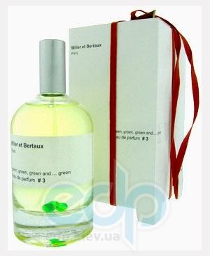 Miller et Bertaux L'eau de parfum #3 Green, green and green - парфюмированная вода - 100 ml