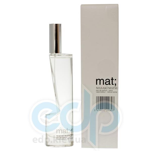 Masaki Matsushima Mat - парфюмированная вода - 80 ml