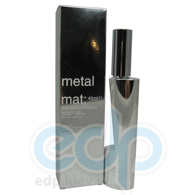 Masaki Matsushima Mat Metal - парфюмированная вода - 40 ml