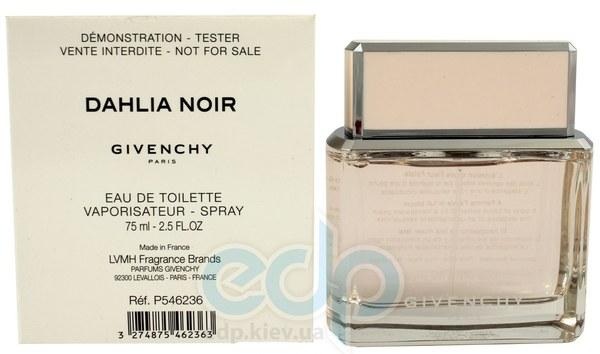 Givenchy Dahlia Noir Eau De Toilette - туалетная вода - 75 ml TESTER