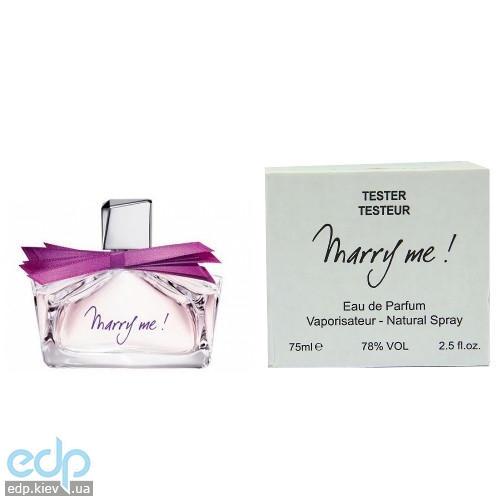 Lanvin Marry Me - парфюмированная вода - 75 ml TESTER