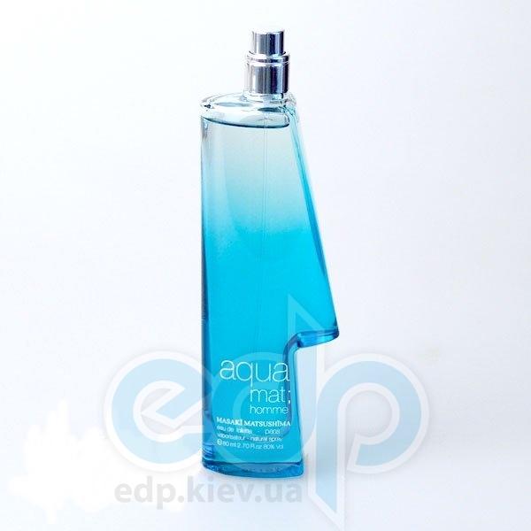 Masaki Matsushima Aqua Mat Homme - туалетная вода - 80 ml TESTER