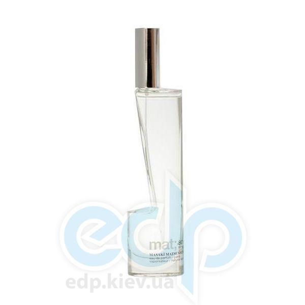 Masaki Matsushima Mat - парфюмированная вода - 80 ml TESTER
